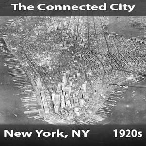 The Connected City - New York, New York, 1920s