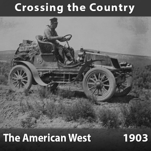 Crossing the Country - The American West, 1903