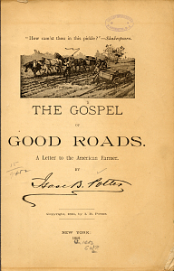 The Gospel of Good Roads: A Letter to the American Farmer, 1891