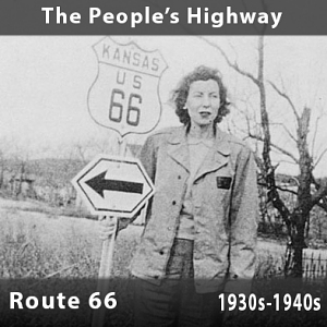 The People's Highway - Route 66, 1930s-1940s