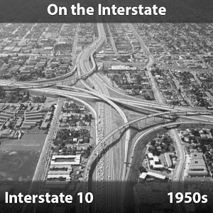On the Interstate - Interstate 10, 1950s