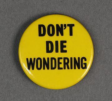 """""""Don't Die Wondering"""""""