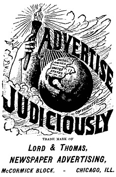 """Advertise Judiciously."" Slogan for Lord & Thomas advertising, about 1910"