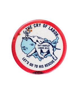 Pro-union, anti-Taft-Hartley buttons, about 1955
