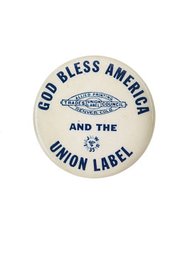 """God Bless America and the Union Label,"" 1950s-1970s"