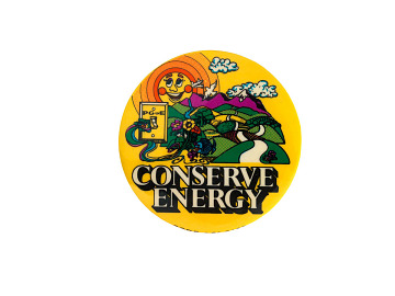 """Pacific Gas and Electric """"Conserve Energy"""" button, 1970s"""