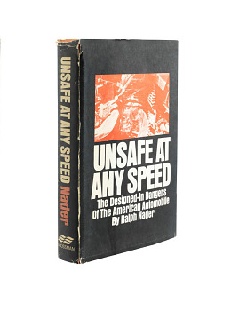Ralph Nader, Unsafe at Any Speed: The Designed-in Dangers of the American Automobile, 1965