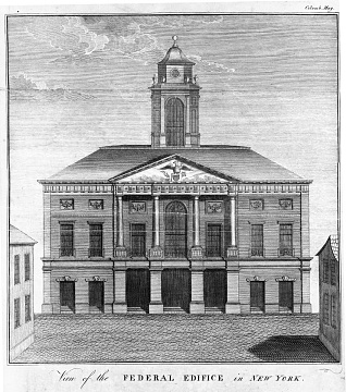 """View of the Federal Edifice in New York,"" 1789"