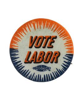 """""""Vote Labor,"""" 1950s-1970s"""