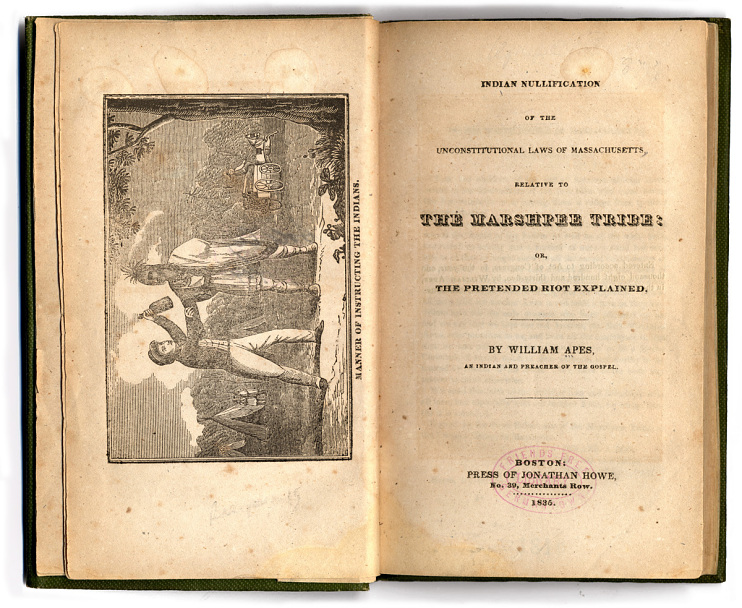 Indian Nullification of the Unconstitutional Laws of Massachusetts, Relative to the Marshpee Tribe: or, The Pretended Riot Explained, 1836