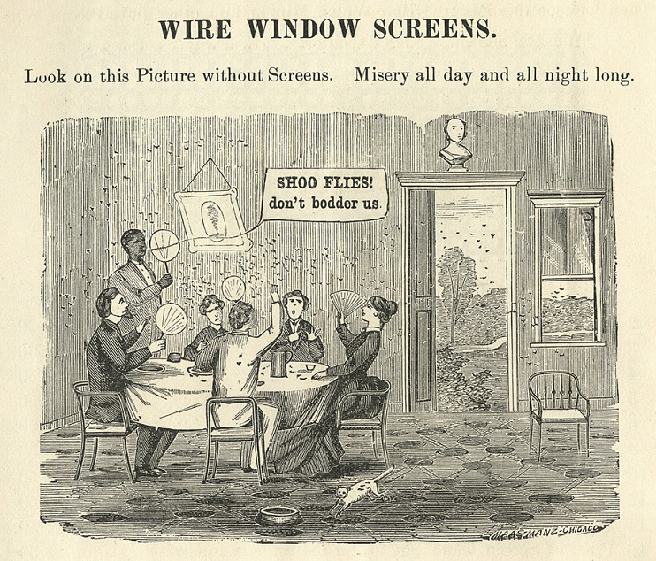 From E.T. Barnum's Catalog of Wire Goods, 1874; despite its use of racist dialect—typical in advertising of the era—this illustration accurately depicts conditions in a house without screens.