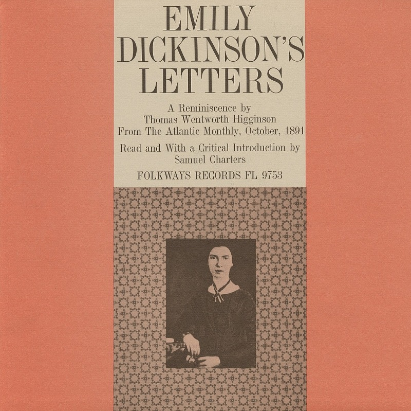 image for The letters of Emily Dickinson sound recording : a reminiscence by Thomas Wentworth Higginson from The Atlantic Monthly, October 1891 / read and with a critical introduction by Samuel Charters