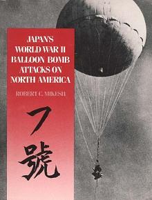 Book Cover: Japan's World War II Balloon Bomb Attacks