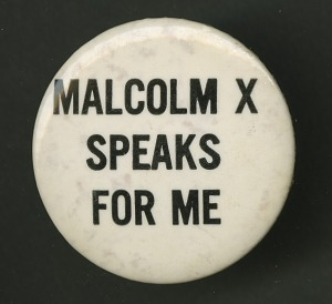 """Image for Pinback button which reads """"Malcolm X Speaks For Me"""""""