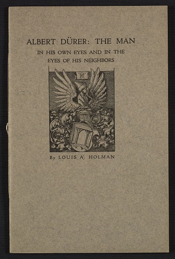 thumbnail image for Albert Dürer: in his own eyes and in the eyes of his neighbors: with a complete list of his prints from wood, copper and iron