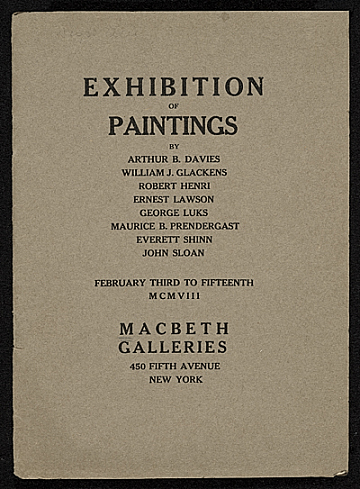thumbnail image for Exhibition of paintings by Arthur B. Davies, William J. Glackens, Robert Henri, Ernest Lawson, George Luks, Maurice B. Prendergast, Everett Shinn, John Sloan