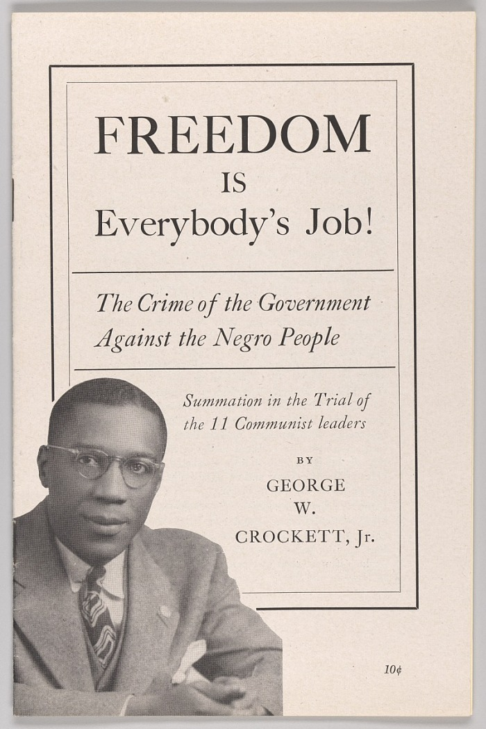 Image for Freedom is Everybody's Job! The Crime of the Government Against the Negro People: Summation in the Trial of the 11 Communist leaders