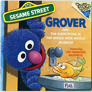 Sesame Street: Grover and the Everything in the Whole Wide World Museum